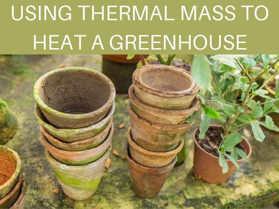 Using Thermal Mass To Heat A Greenhouse