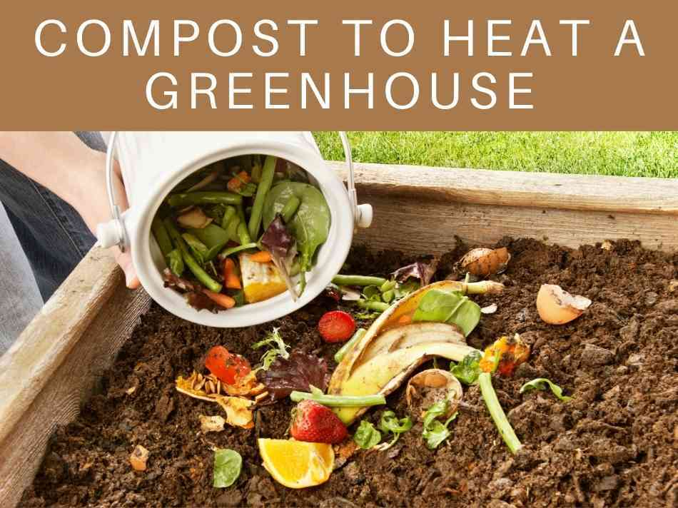 Compost To Heat A Greenhouse