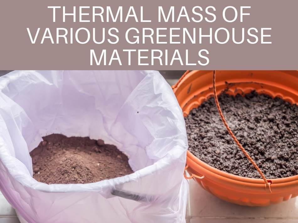 Thermal Mass Of Various Greenhouse Materials